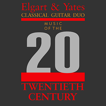 Elgart/Yates Guitar Duo: Music of the 20th Century