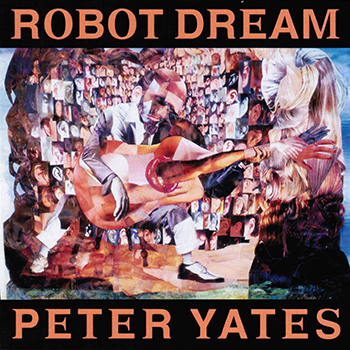 Peter Yates: Robot Dream