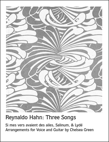 Reynaldo Hahn: Three Songs for Voice and Guitar