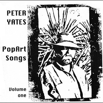 Peter Yates: PopArt Songs, Volume 1