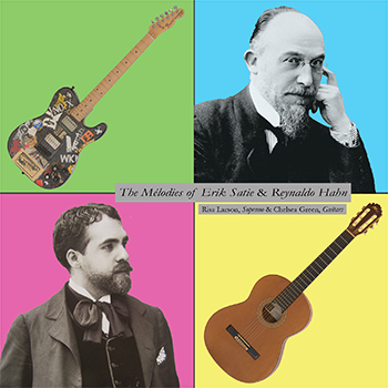 Les Copines: The Mélodies of Erik Satie & Reynaldo Hahn