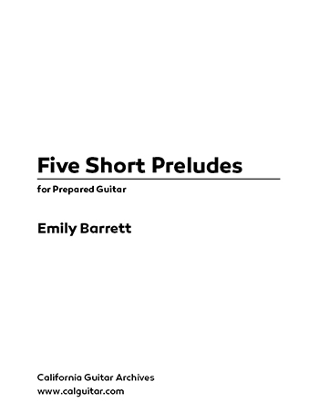 Nicholas Barret: Five Short Preludes for Prepared Guitar