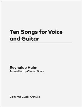 Reynaldo Hahn: Ten Songs for Voice and Guitar