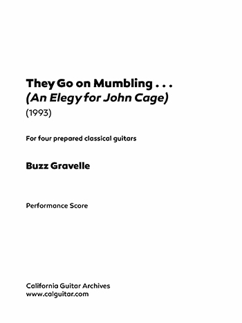Buzz Gravelle: They Go on Mumbling... (An Elegy for John Cage)